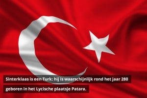 Sinterklaas is een Turk: hij is waarschijnlijk rond het jaar 280 geboren in het Lycische plaatsje Patara.